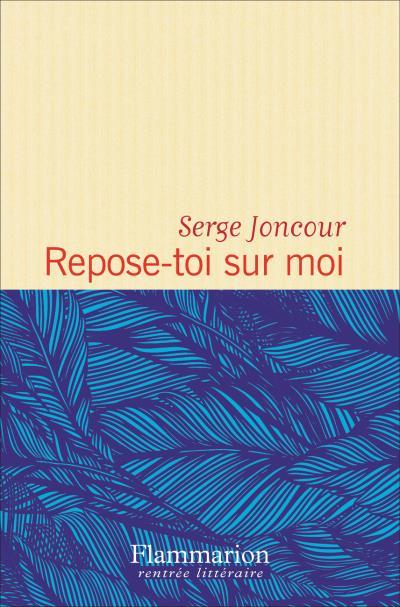 Repose-toi sur moi de Serge Joncourt
