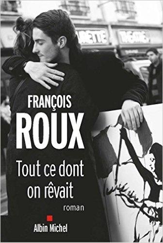 Tout ce dont on rêvait de François Roux