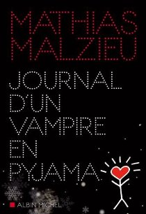 journal dun vampire en pyjama de Mathias Malzieu