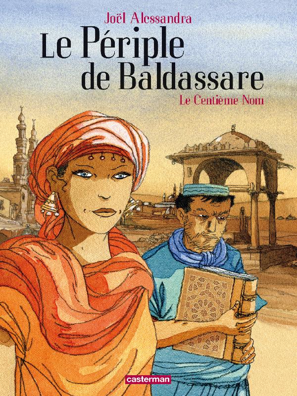 le periple de Baldassare BD T1 le centième nomJoël Alessandra
