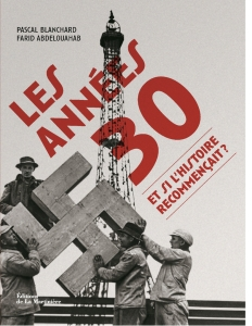 les années 30 Pascal Blanchard et Farid Abdelouahab