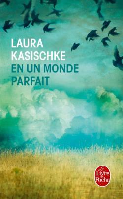 En un monde parfait de Laura Kasischke