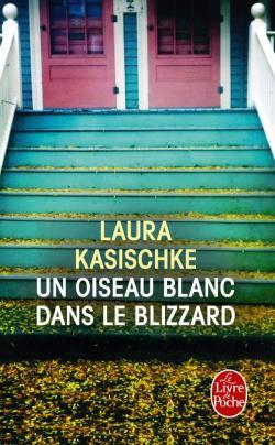 Un oiseau blanc dans le blizzard de Laura Kasischke
