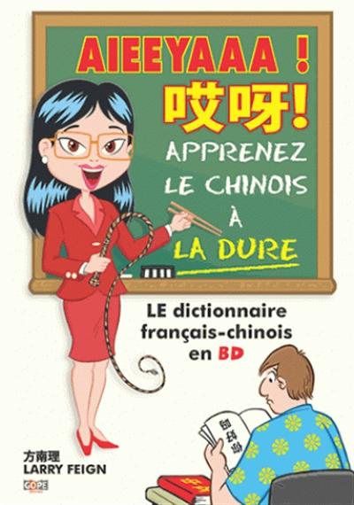 AIEEYAAA! apprenez le chinois à la dure