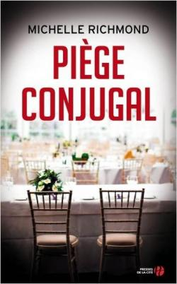 Piege conjugal de Michelle Richmond