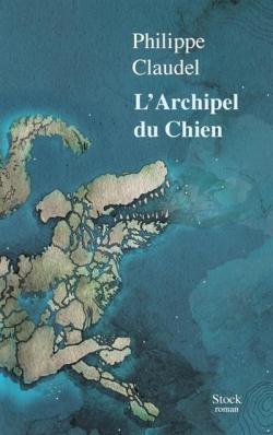 Larchipel du chien de Philippe Claudel