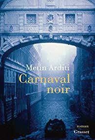 Carnaval noir de Metin Arditi