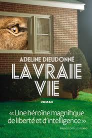 La vraie vie de Adeline Dieudonné