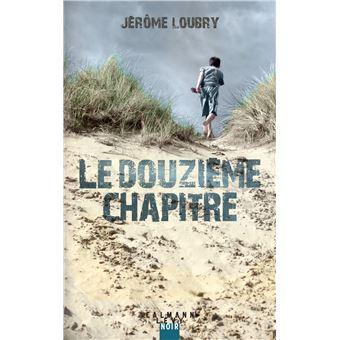 Le douzieme chapitre de Jérôme Loubry