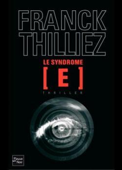 Le syndrome E de Franck Thilliez