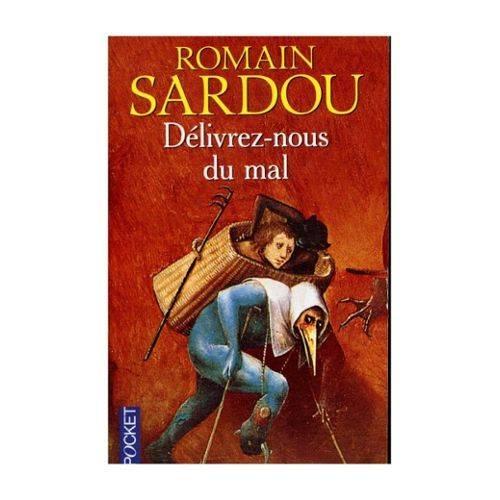 Delivrez-nous du mal de Romain Sardou