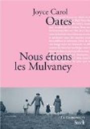 Nous etions les Mulvaney de Joyce Carol Oates