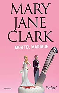 mortel mariage de Mary Jane Clark