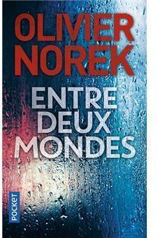 Entre deux mondes d'Olivier Norek