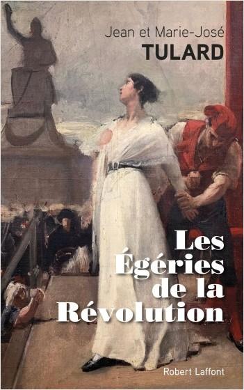 Les égéries de la Révolution de Jean et Marie-José Tulard