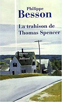 La trahison de Thomas Spencer de Philippe Besson