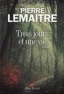 Trois jours et une vie de Pierre Lemaître