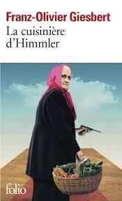 La cuisinière de Himmler de Franz Olivier Giesbert
